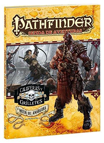 Calaveras Y Grilletes 1. El Motín Del Amargura (Pathfinder)