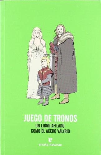 Juego de tronos: Un libro afilado como el acero valyrio (Fuera de colección)