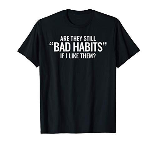 Malos hábitos, bromas tontas, juegos de palabras idiotas. Camiseta