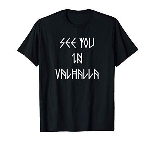 Nos vemos en Valhalla - Divertido dicho vikingo Camiseta