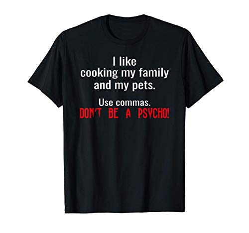 Puntuación, coma, broma tonta, juego de palabras idiota. Camiseta